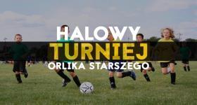 Halowy turniej Orlika Starszego w Chełmie.