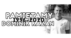 Mecz towarzyski Ku Pamięci Dominika Kazana!